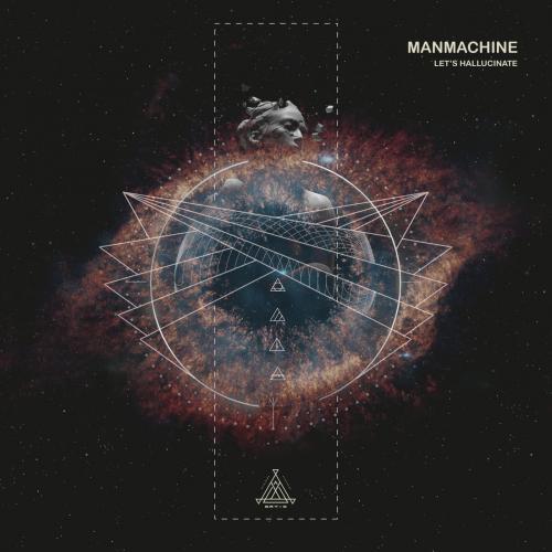 ManMachine - Lets Hallucinate (2020) [FLAC]