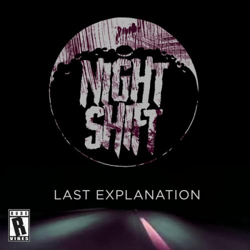 Nightshift - Last Explanation (RV003) (2020) [FLAC]