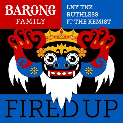 LNY TNZ & Ruthless feat. The Kemist - Fired Up (2015) [FLAC]