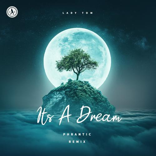 Lady Tom - Its A Dream (Phrantic Remix) (2020) [FLAC]