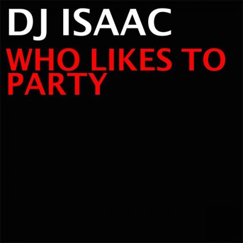 DJ Isaac - Who Likes To Party (2021) [FLAC]
