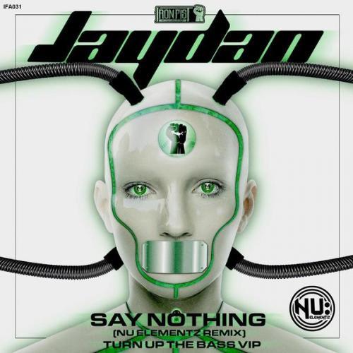 Nu Elementz & Jaydan - Say Nothing (Nu Elementz Remix) / Turn Up The Bass (VIP) (2021) [FLAC]