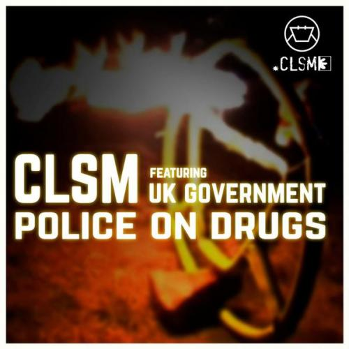CLSM & UK Government - Police On Drugs (2020) [FLAC]