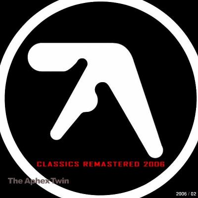 Aphex Twin - Classics Remastered 2006 FLAC