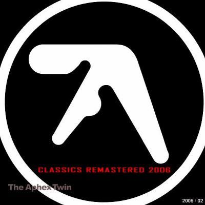 Aphex Twin - Classics Remastered 2006 FLAC