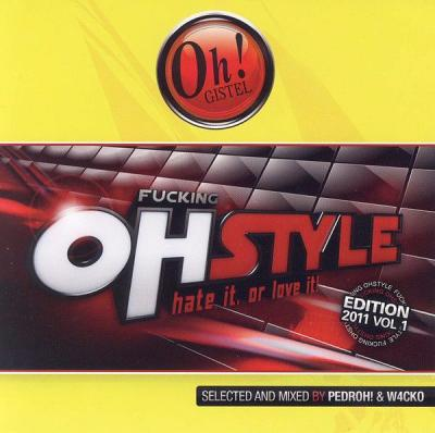 VA - Fucking Ohstyle Hate It Or Love It Edition 2011 Volume 1 (2011) [FLAC]