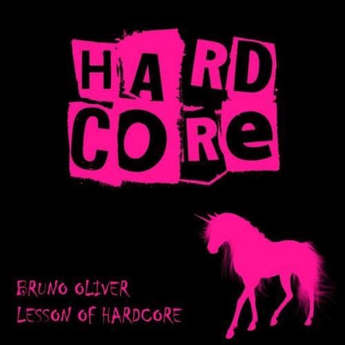 Bruno Oliver - Lesson Of Hardcore (2021) [FLAC]