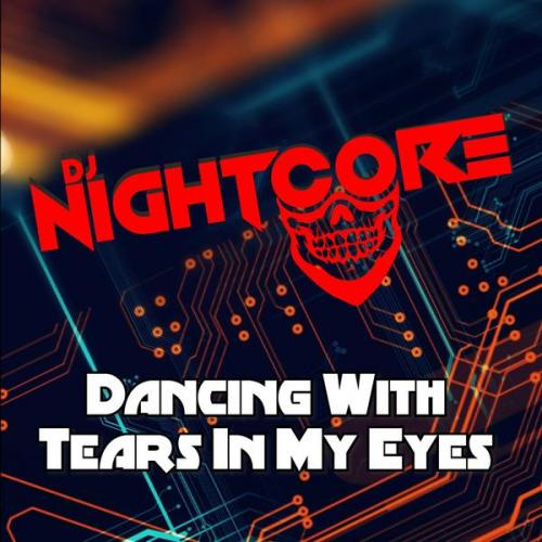 Dj Nightcore - Dancing With Tears In My Eyes (Happy Hardcore Game Tronik Mix) (2020) [FLAC]