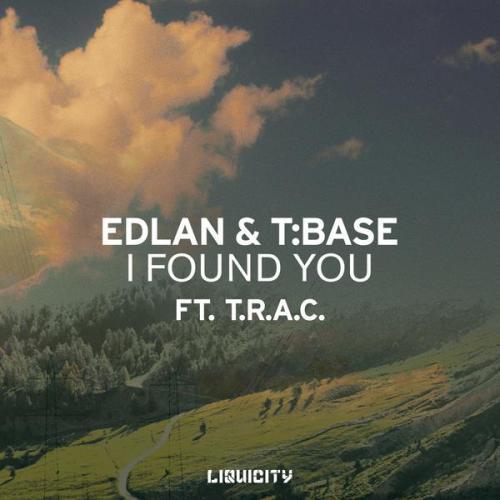 Edlan & T:Base & T.R.A.C. - I Found You (2021) [FLAC]