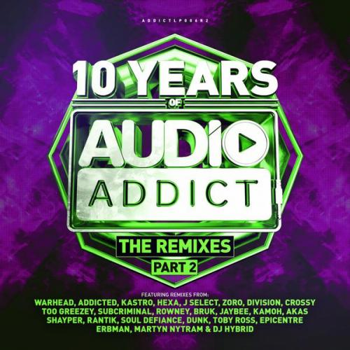 VA - 10 Years Of Audio Addict Records - The Remixes Part 2 (2020) [FLAC]
