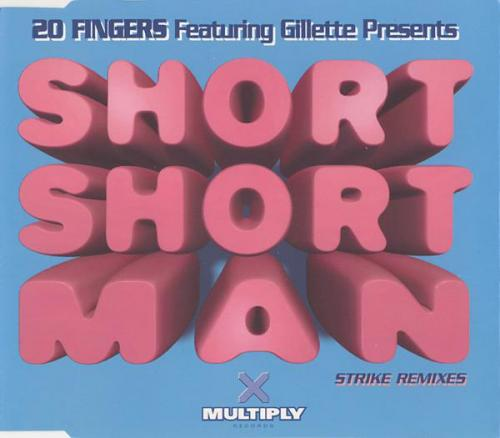 20 Fingers & Gillette - Short Short Man (Strike Remixes) (1995) [FLAC]