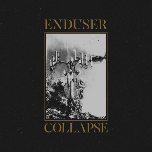 Enduser - Collapse (2021) [FLAC]