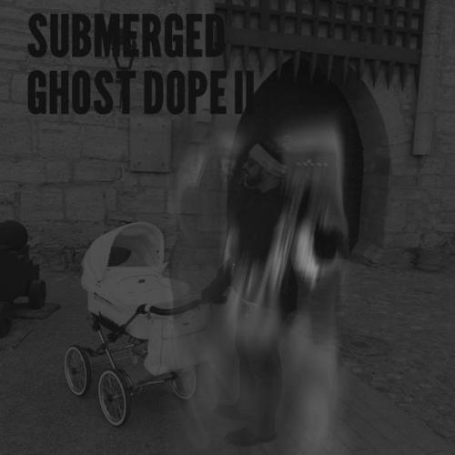 Submerged - Ghost Dope II (2020) [FLAC]