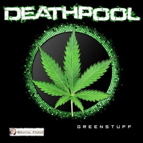 Deathpool - Greenstuff (2021) [FLAC]