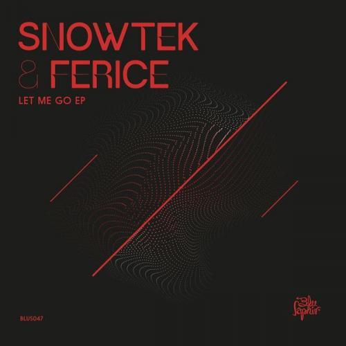 Snowtek & Ferice - Let Me Go EP (2021) [FLAC]