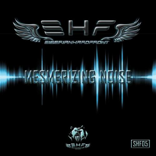 Siberian Hardfront - Mesmerizing Noise (2021) [FLAC]