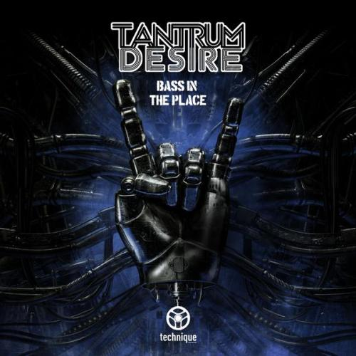 Tantrum Desire - Bass In The Place (2020) [FLAC]