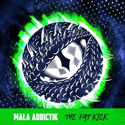 Mala (Addictik) - The Fat Kick (2021) [FLAC]