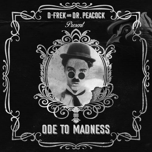 D-Frek & Dr. Peacock - Ode To Madness (2020) [FLAC]