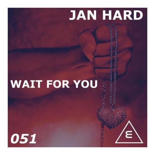 Jan Hard - Wait For You (2021) [FLAC]