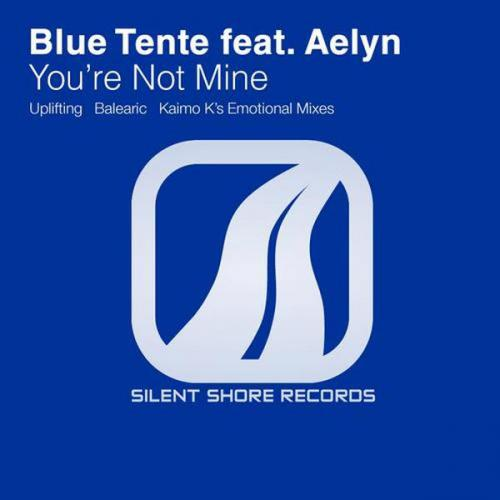 Blue Tente & Aelyn - Your'e Not Mine (LOSSLESS) [FLAC]