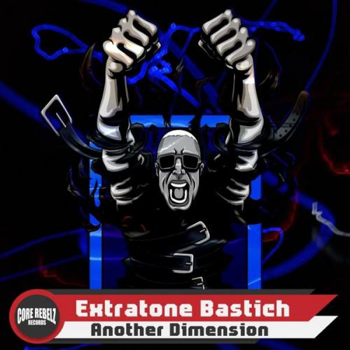 Extratone Bastich - Another Dimension (2021) [FLAC]