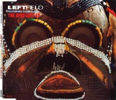 Leftfield Featuring Djum Djum-The Afro-Left EP