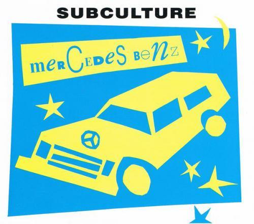 Subculture - Mercedes Benz (1993) [FLAC] download
