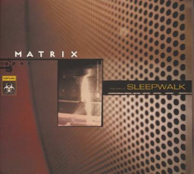Matrix - Sleepwalk (2000) [FLAC]