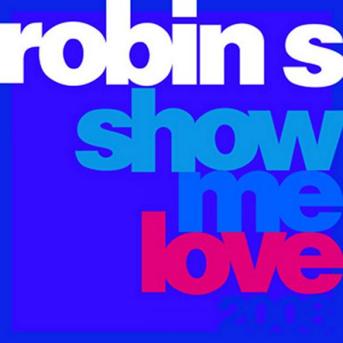 Robin S. - Show Me Love 2008 (2009) [FLAC] download