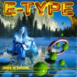 E-Type - Made In Sweden (1994) [FLAC]