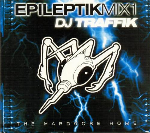 Traffik - Epileptikmix1 - The Hardcore Home (2000) [FLAC]