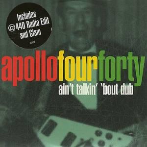 Apollo Four Forty - Ain't Talkin' 'Bout Dub (1997) [FLAC]
