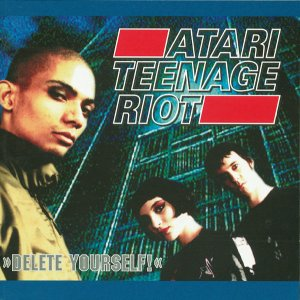 Atari Teenage Riot - Delete Yourself! (1997) [FLAC]