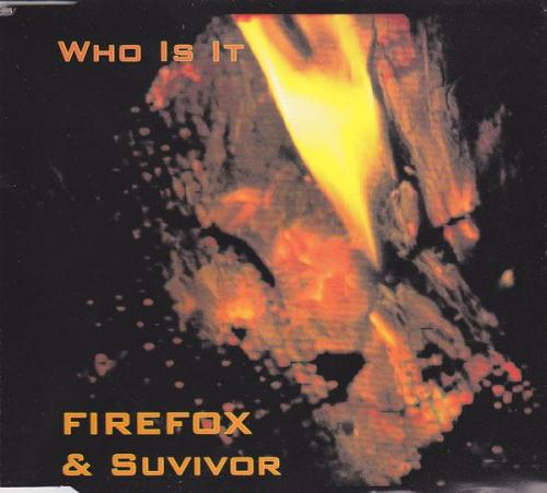 Firefox & Suvivor - Who Is It (1996) [FLAC]