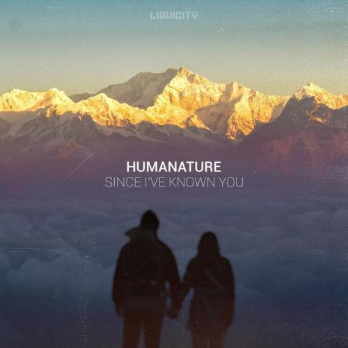 Humanature - Since Ive Known You (2020) [FLAC]