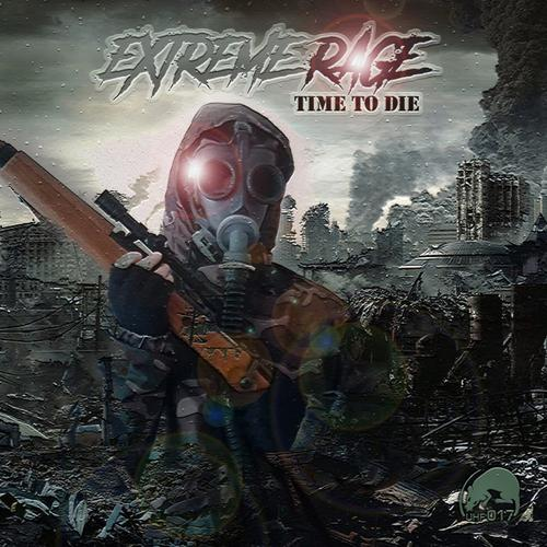 Extreme Rage - Time To Die (2020) [FLAC]