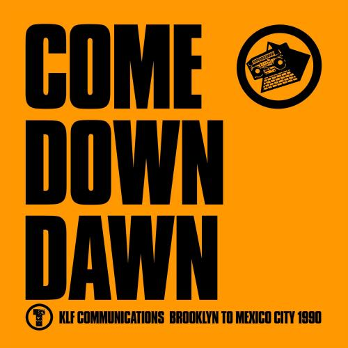 KLF & The Justified Ancients of Mu Mu -2021- Come Down Dawn (FLAC)
