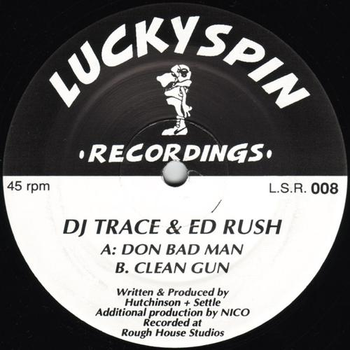 Dj Trace & Ed Rush - Don Bad Man / Clean Gun (1993) [FLAC]