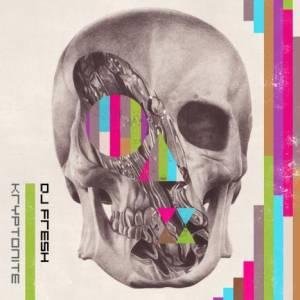 DJ Fresh - Kryptonite (2010) [FLAC]