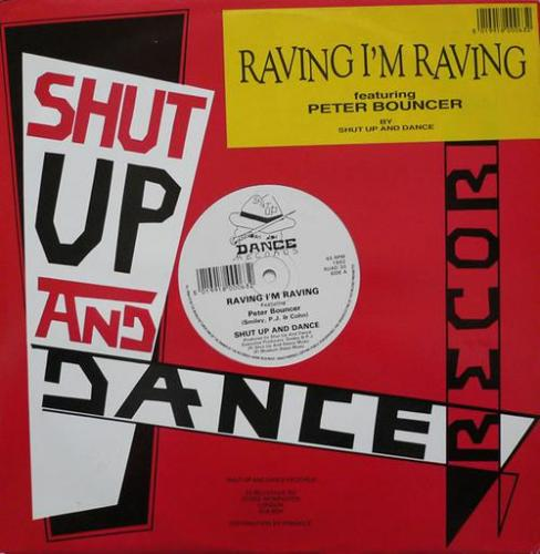 Shut Up & Dance Featuring Peter Bouncer - Raving Im Raving (1992) [FLAC]