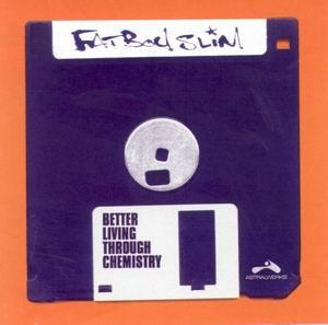 Fatboy Slim - Better Living Through Chemistry (1997) [FLAC]