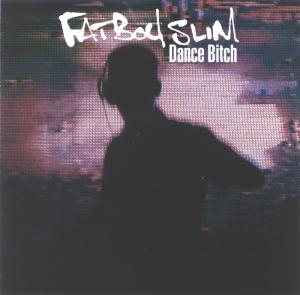 Fatboy Slim - Dance Bitch (2009) [FLAC]