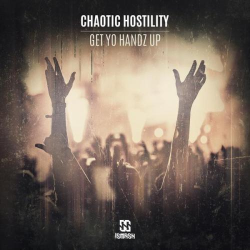 Chaotic Hostility - Get Yo Handz Up (2020) [FLAC]