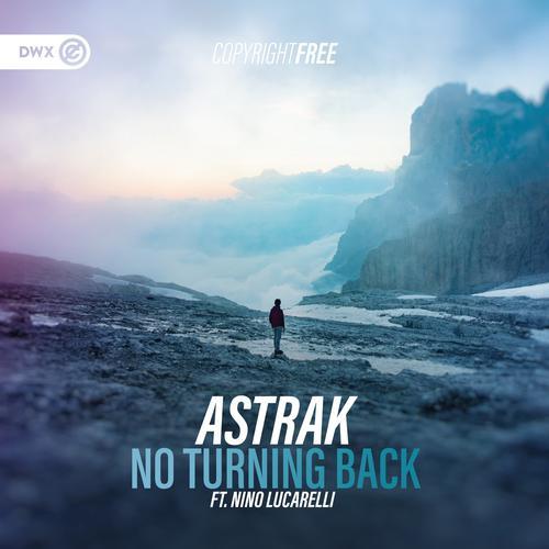 Astrak & Nino Lucarelli & Dirty Workz - No Turning Back (2020) [FLAC]