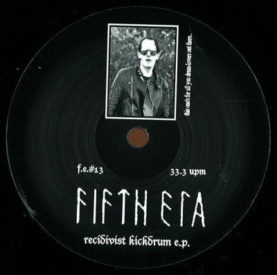 Fifth Era - Recidivist Kickdrum E.P. (2013) [FLAC]