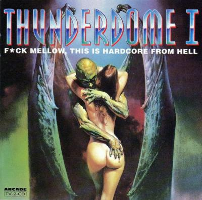 VA - Thunderdome I - F*ck Mellow, This Is Hardcore From Hell (1994) [FLAC]