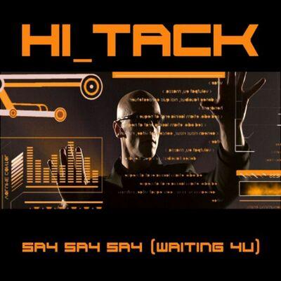 Hi_Tack - Say Say Say (Waiting 4 U) (2005) [FLAC] download