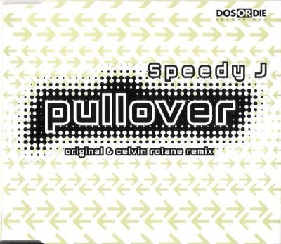 Speedy J -  Pullover (1995) [WAV]