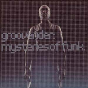Grooverider - Mysteries Of Funk (1998) [FLAC]